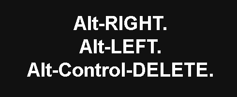 Alt-Control-DELETE